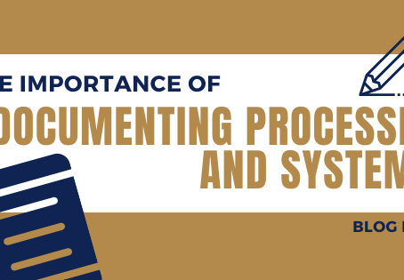 The importance of documenting processes and systems
