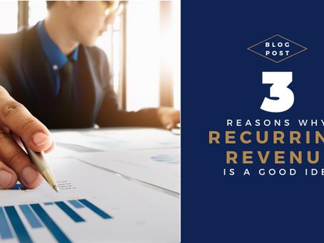 3 Reasons Recurring Revenue is a Good Idea