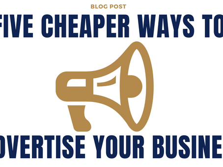 5 Cheaper Ways to Advertise Your Business