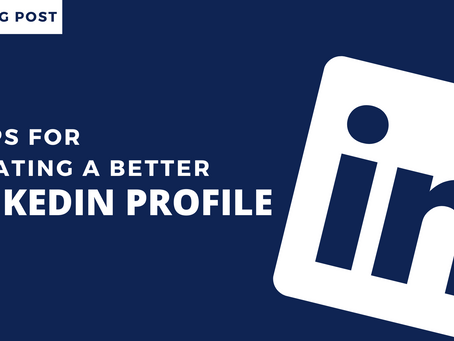 5 Tips for Creating a Better LinkedIn Profile