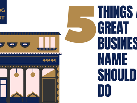 5 Things a Great Business Name Should Do
