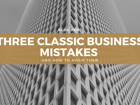 Three classic business mistakes and how to avoid them
