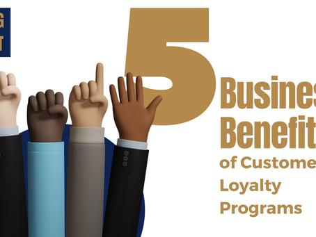 5 Business Benefits Of Customer Loyalty Programs