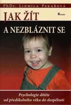 Jak žít a nezbláznit se (Lidmila Pekařová)