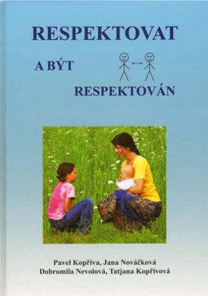 Respektovat a být respektován (Pavel Kopřiva, Jana Nováčková)(