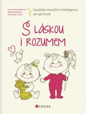 S láskou i rozumem (Ivana Procházková, Jitka Ševčíková)