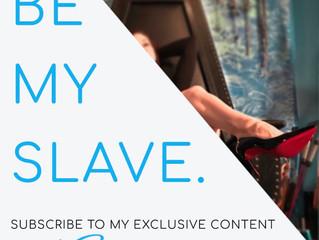 Be My Slave: