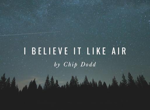 I Believe it Like Air