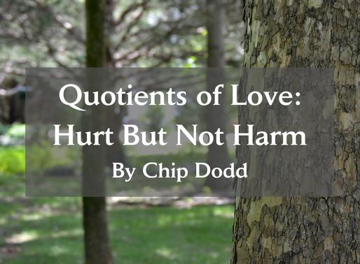 Quotients of Love: Hurt But Not Harm
