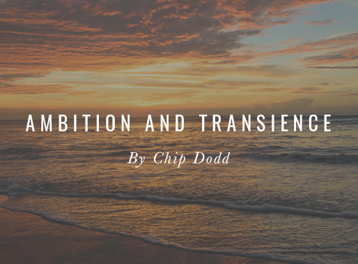Ambition and Transience