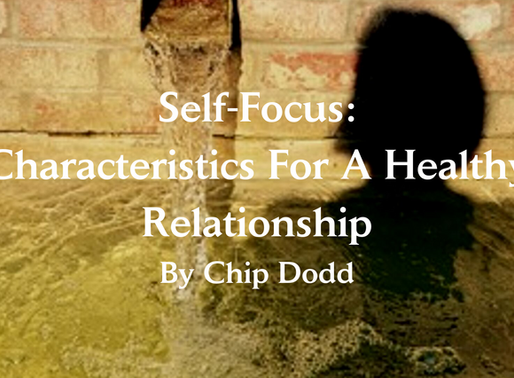 Self-Focus: Characteristics for A Healthy Relationship