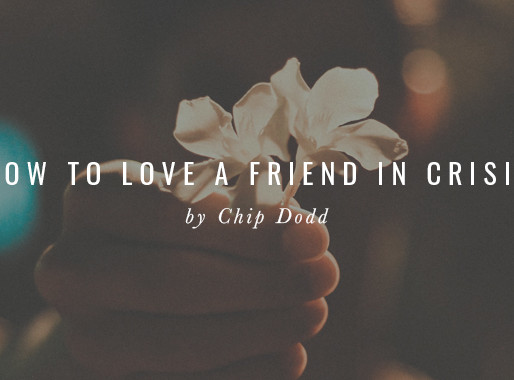 How to Love a Friend in Crisis