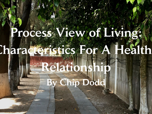 Process View of Living: Characteristics For a Healthy Relationship