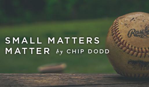 Small Matters Matter