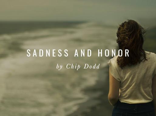 Sadness and Honor
