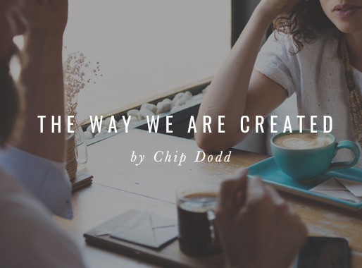 The Way We are Created