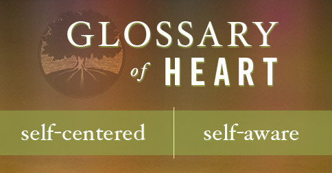 Glossary of Heart: Awareness of Self