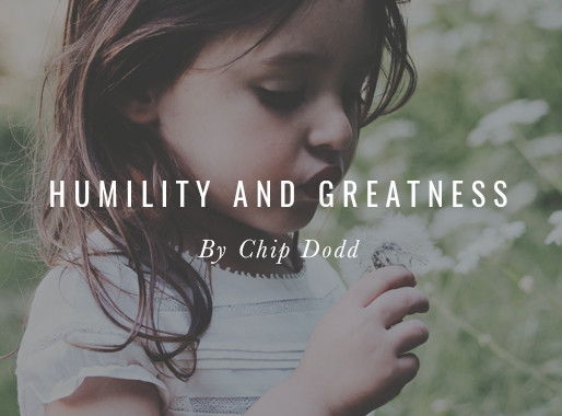 Humility and Greatness