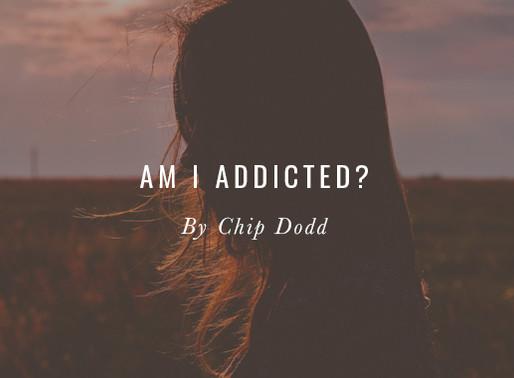 Am I Addicted?
