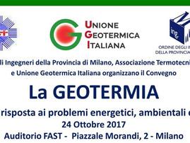 Milano, 24 ottobre 2017 - La Geotermia: efficace risposta ai problemi energetici, ambientali, social