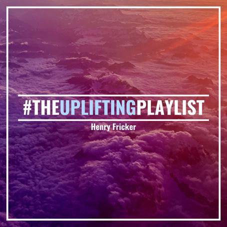 #TheUpliftingPlaylist