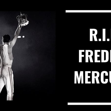 R.I.P Freddie Mercury