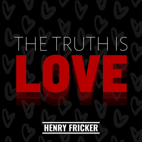 THE TRUTH IS LOVE OUT NOW!