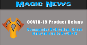 Wizards of the Coast delays Commander Collection: Green due to COVID-19-related supply issues