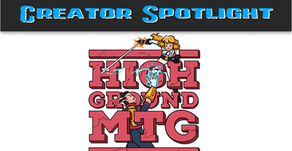 Creator Spotlight: High Ground MTG