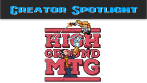 Creator Spotlight: High Ground MTG