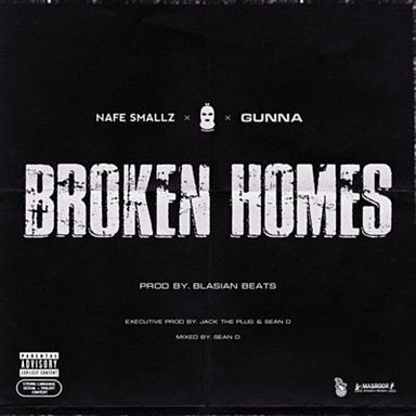 Nafe Smallz x M Huncho x Gunna -  Broken Homes