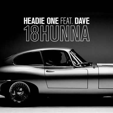 Headie One ft Dave - 18HUNNA