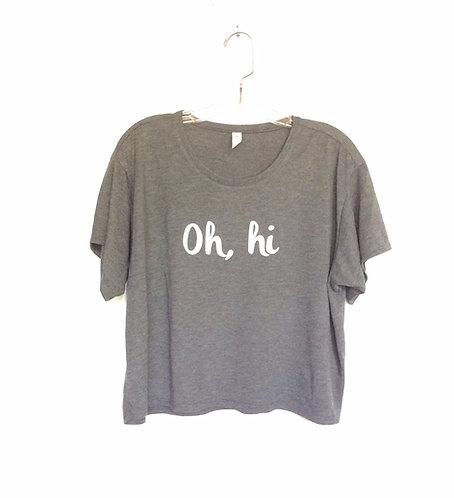 Crop Oh, Hi Tee Shirt