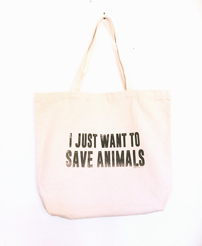 I Just Want To Save Animals Tote Bag