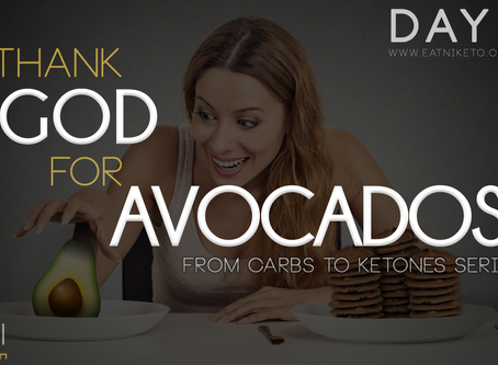 Day 1 : Thank God for Avocados