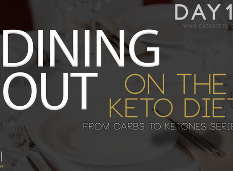 Day 11 : Dining Out on the Keto Diet