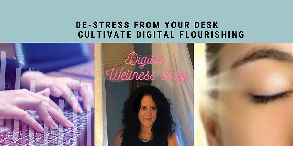 Increase Digital Flourishing as you De-Stress From Your Desk