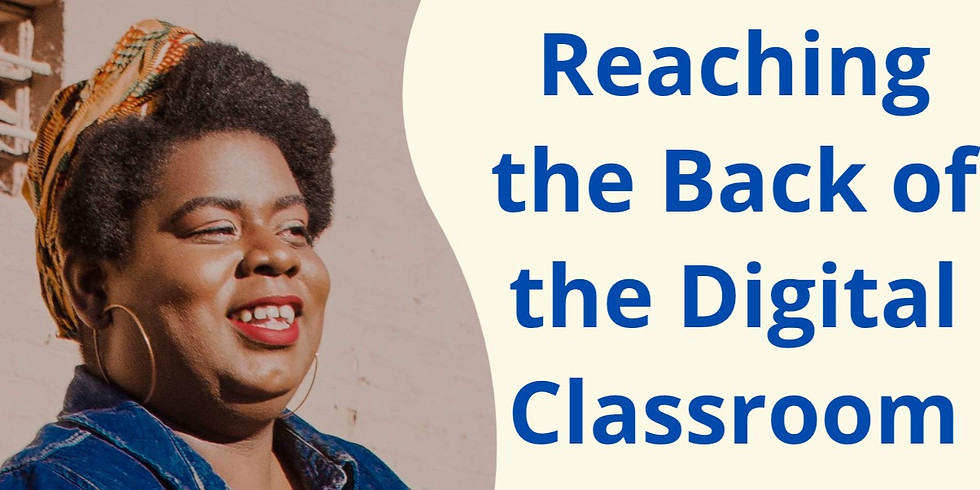 Reaching the Back of the Digital Classroom