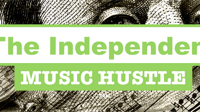 The Independent Music Hustle