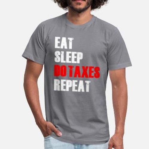 Eat, Sleep, Do Taxes, Repeat Tee