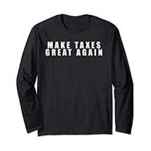 Make Taxes Great Again Long Sleeve