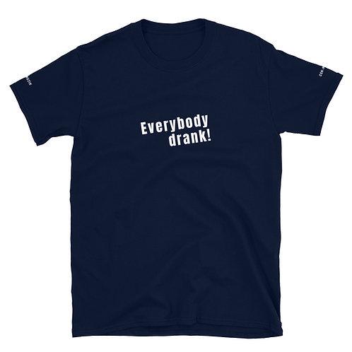Everybody Drank! T-Shirt