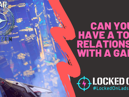 Can you have a toxic relationship with a game?