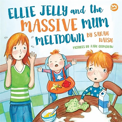 Ellie Jelly and the Massive Mum Meltdown