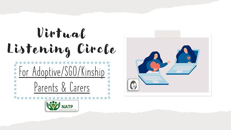 Virtual Listening Circle for Adoptive/SGO/Kinship Parents & Carers