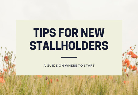 TOP TIPS FOR NEW STALLHOLDERS