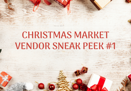 CHRISTMAS VENDOR SNEAK PEEK #1