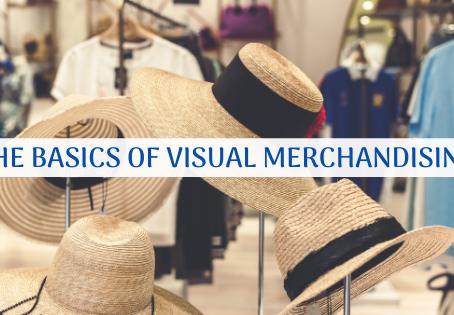 The basics of visual merchandising!