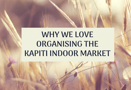 WHY WE LOVE ORGANISING THE KAPITI INDOOR MARKET