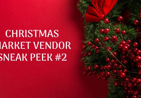 CHRISTMAS VENDOR SNEAK PEEK #2